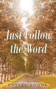 Just Follow the Word