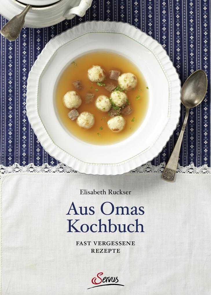 Aus Omas Kochbuch als Buch von Elisabeth Ruckser