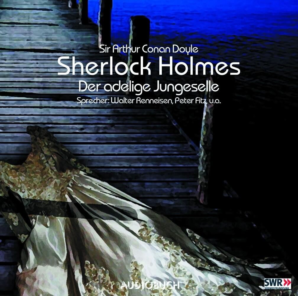 Sherlock Holmes. Der adelige Junggeselle. CD als Hörbuch