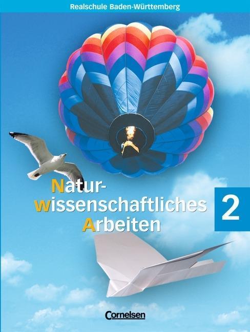 Naturwissenschaftliches Arbeiten 2. Schülerbuch. Baden-Württemberg als Buch