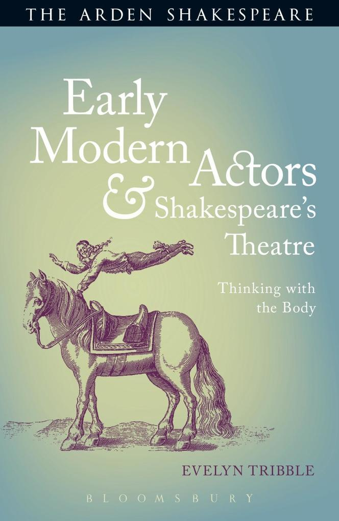 Early Modern Actors and Shakespeare´s Theatre a...
