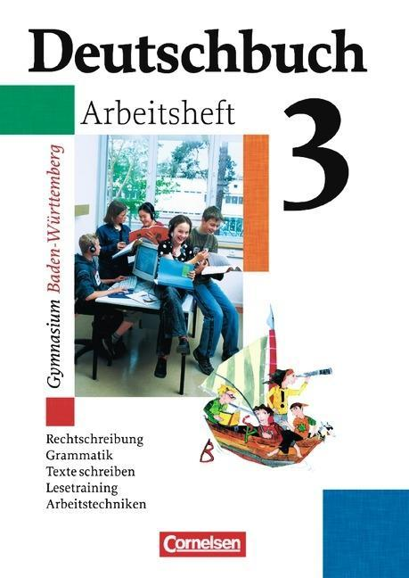 Deutschbuch 3. Arbeitsheft. Baden-Württemberg. Gymnasium als Buch