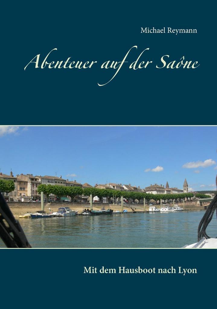 Abenteuer auf der Saône als eBook Download von ...
