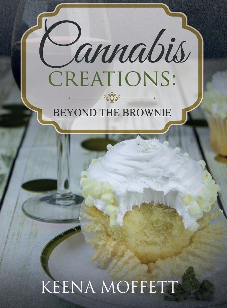 Cannabis Creations als Buch von Keena K Moffett