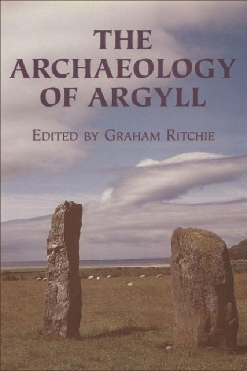 The Archaeology of Argyll als Buch
