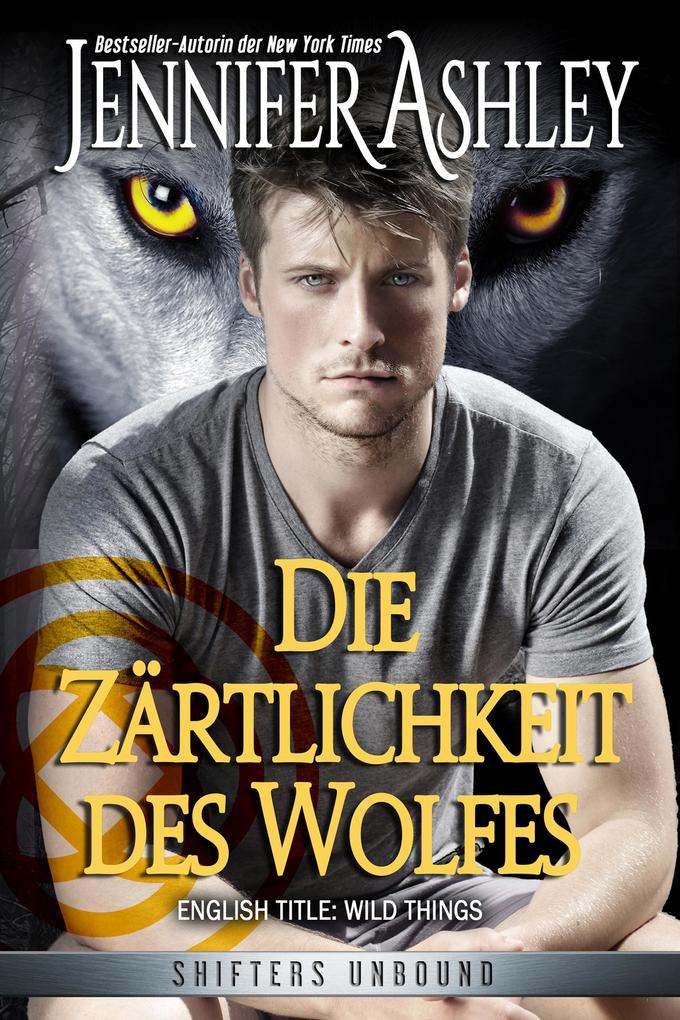 Die Zärtlichkeit des Wolfes (Shifters Unbound) als eBook