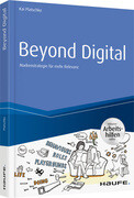 Beyond Digital: Markenstrategie für mehr Relevanz -inkl. Arbeitshilfen online