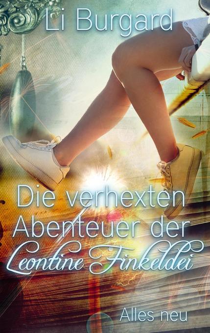 Die verhexten Abenteuer der Leontine Finkeldei als Buch