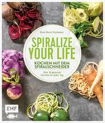 Spiralize your life - Kochen mit dem Spiralschneider