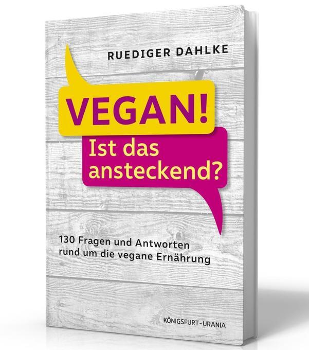 Vegan! Ist das ansteckend? als Buch von Ruedige...