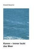 Komm - Immer lockt das Meer