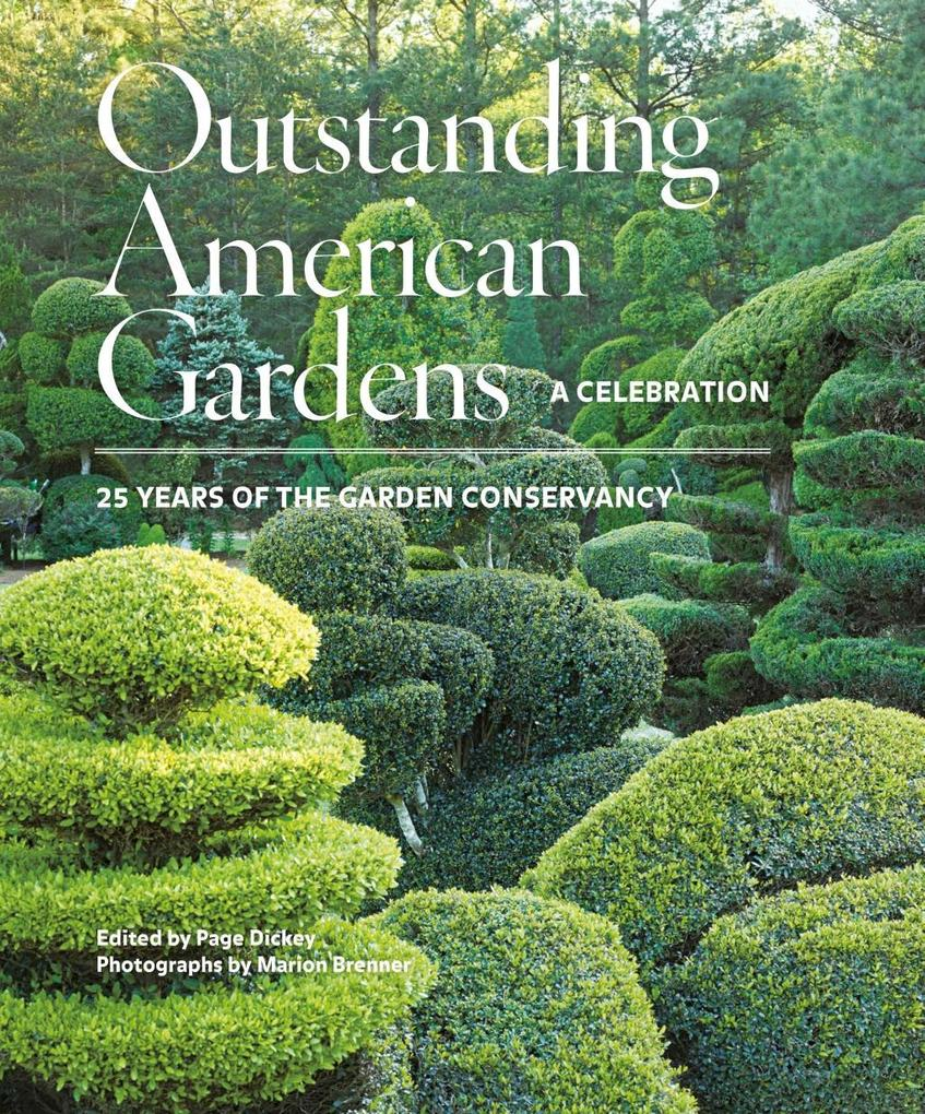 Outstanding American Gardens: A Celebration als...