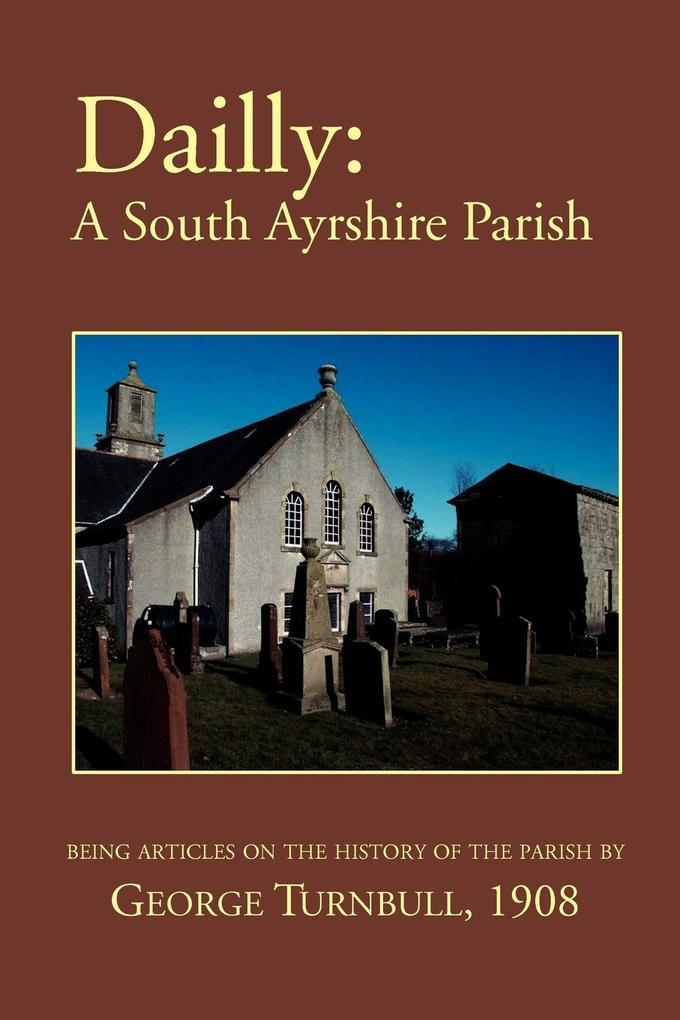 Dailly: A South Ayrshire Parish als Taschenbuch