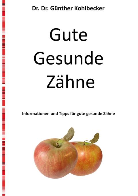 Gute gesunde Zähne als Buch von Günther Kohlbecker