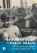 Von der Seuchenpolizei zu Public Health