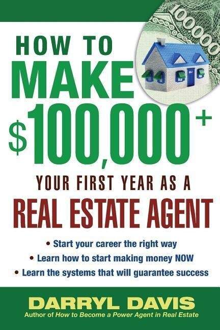 How to Make $100,000+ Your First Year as a Real Estate Agent als Taschenbuch