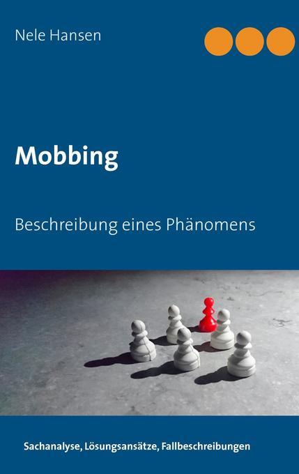 Mobbing als Buch von Nele Hansen