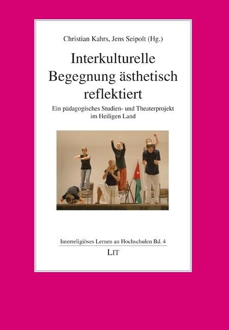 Interkulturelle Begegnung ästhetisch reflektier...
