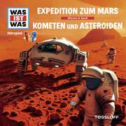 WAS IST WAS Hörspiel: Expedition zum Mars / Kometen und Asteroiden