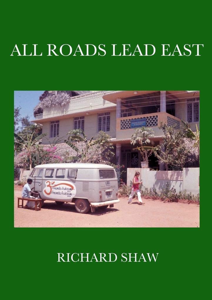 All Roads Lead East als Buch von Richard Neil Shaw