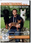 Hundetraining mit Martin Rütter Teil II - erfolgreich erziehen, sinnvoll beschäftigen