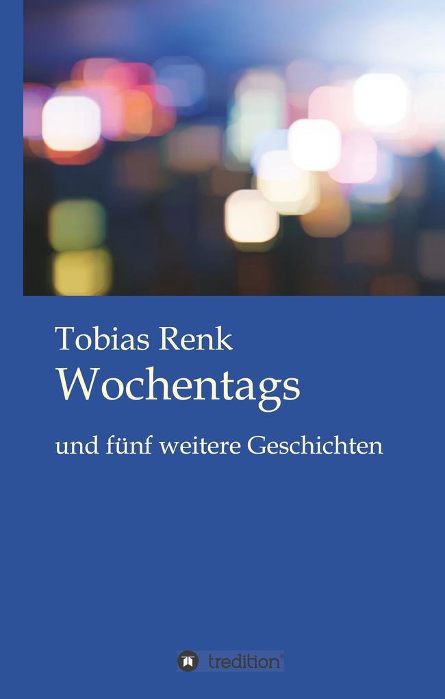 Wochentags als Buch von Tobias Renk