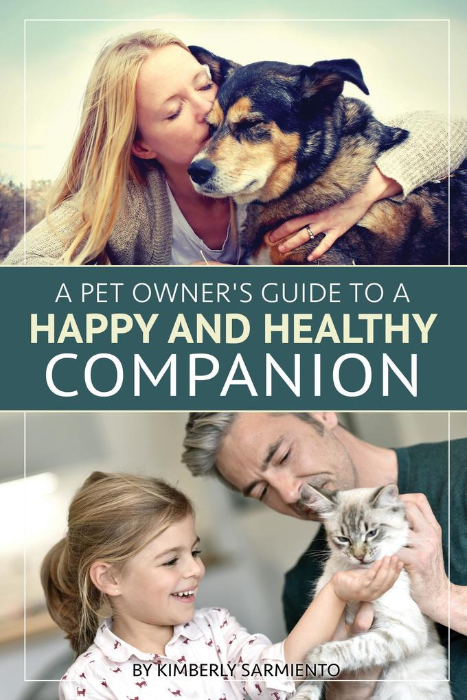 A Pet Owner´s Guide to a Happy and Healthy Comp...