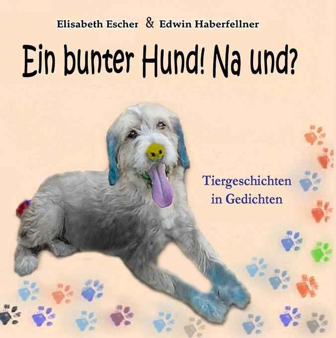 Ein bunter Hund! Na und? als Buch