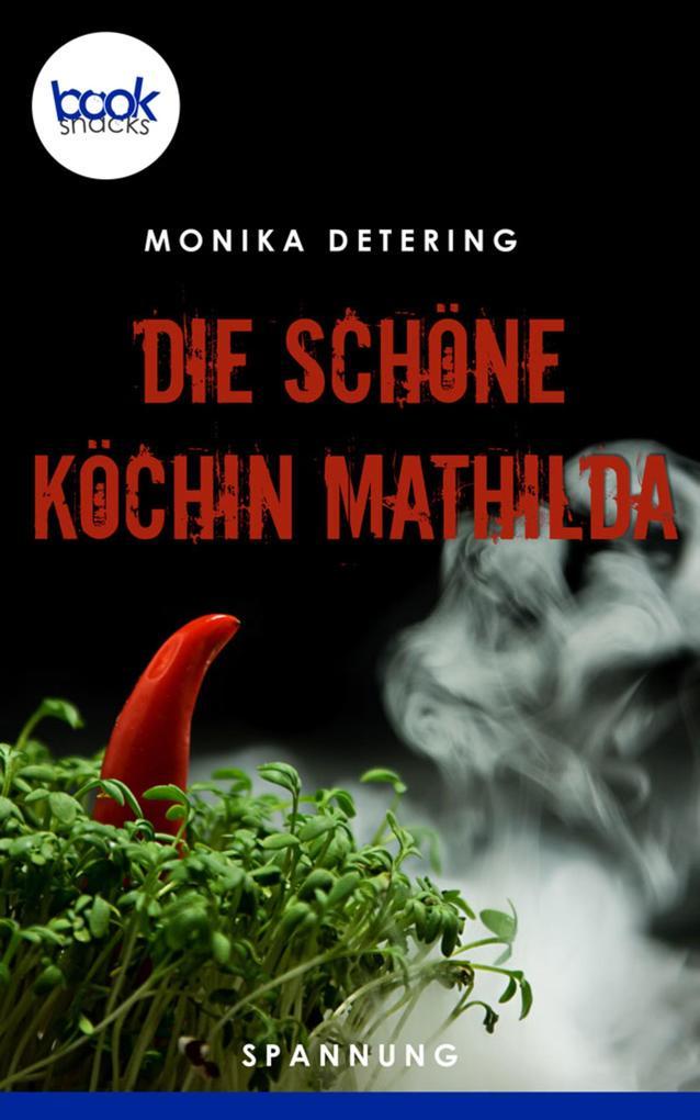 Die schöne Köchin Mathilda als eBook