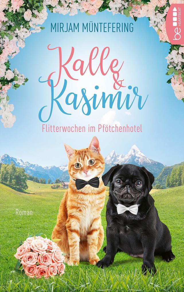 Kalle und Kasimir - Flitterwochen im Pfötchenhotel als eBook