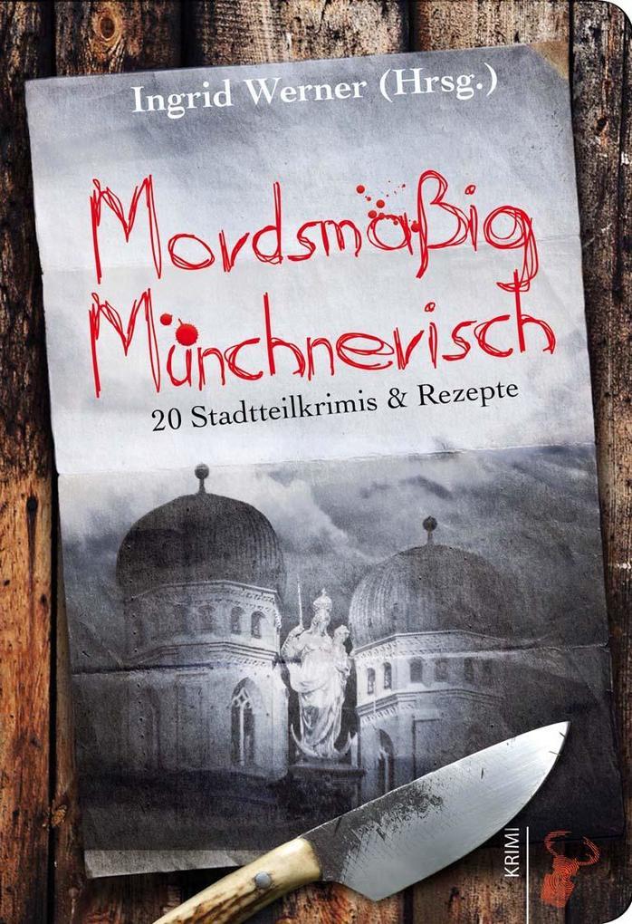 Mordsmäßig Münchnerisch als Taschenbuch