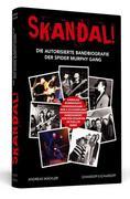 Skandal! Die autorisierte Bandbiografie der Spider Murphy Gang.
