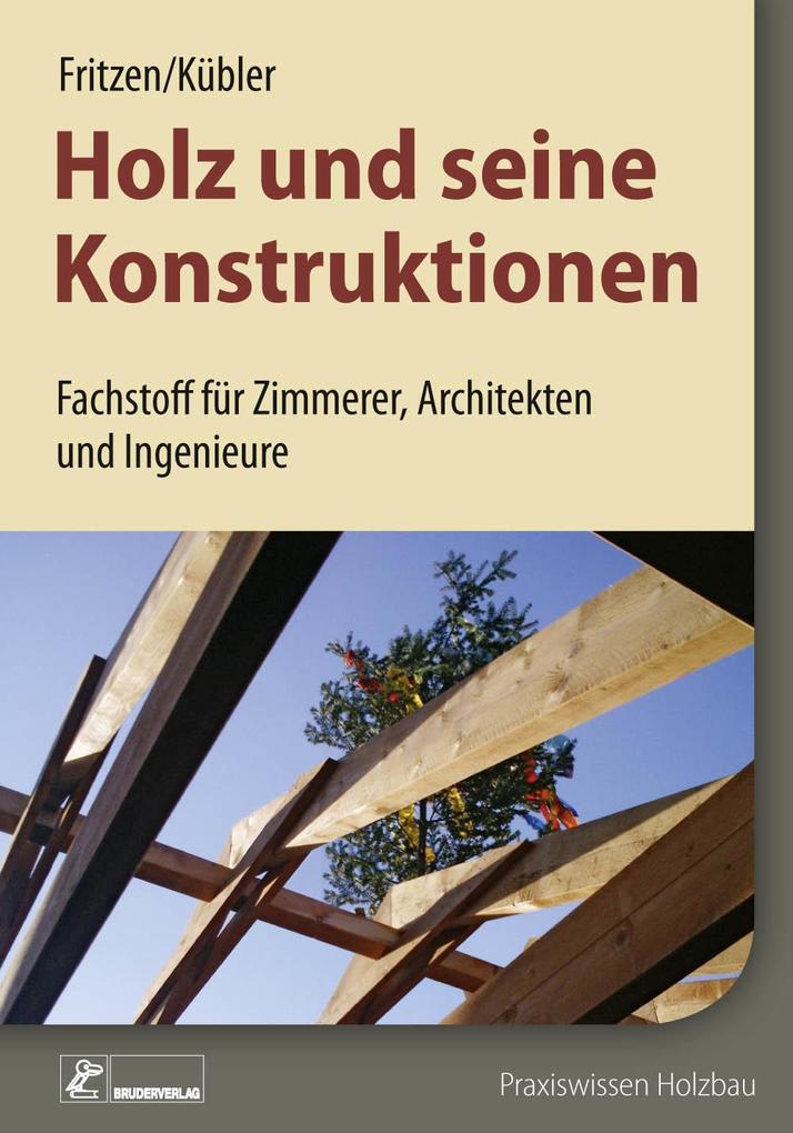 Holz und seine Konstruktionen als eBook Downloa...