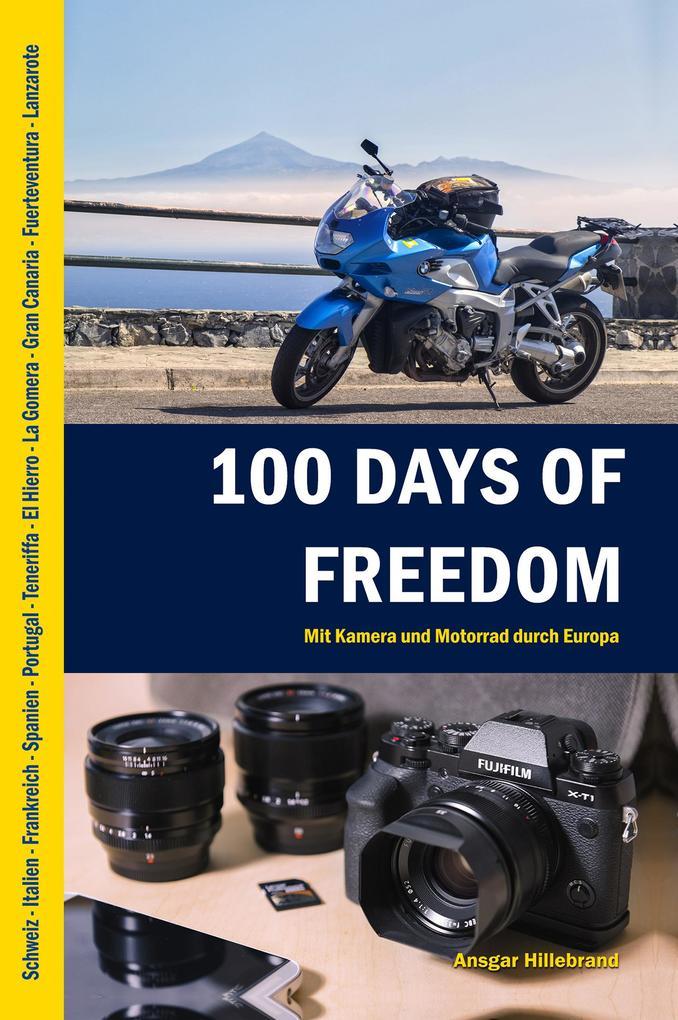 100 Days of Freedom - Das große Abenteuer als eBook