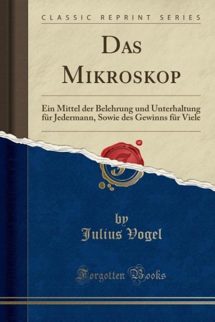 Das Mikroskop als Taschenbuch von Julius Vogel