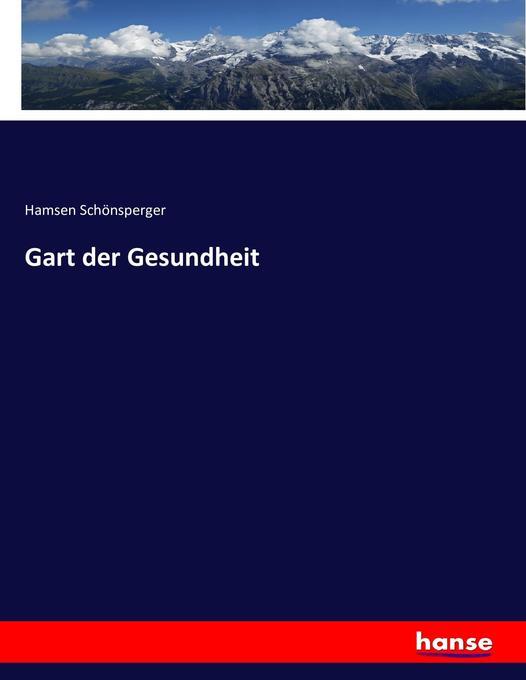 Gart der Gesundheit als Buch von Hamsen Schönsp...