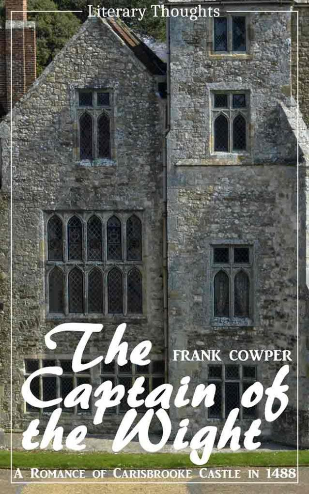 The Captain of the Wight (Frank Cowper) - comprehensive, unabridged with the original illustrations - (Literary Thoughts Edition) als eBook