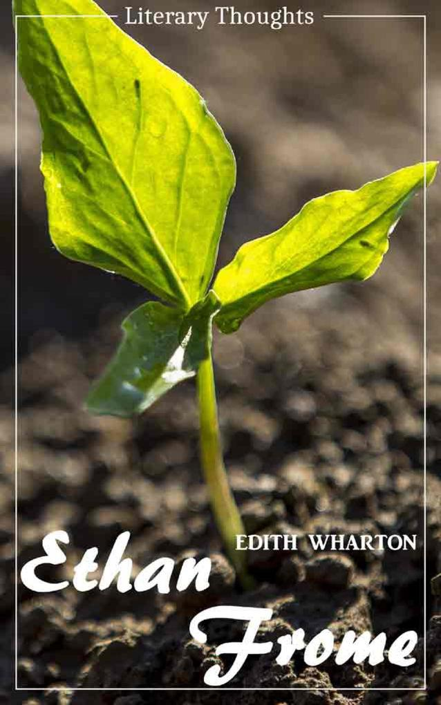 Ethan Frome (Edith Wharton) - illustrated - (Literary Thoughts Edition) als eBook epub