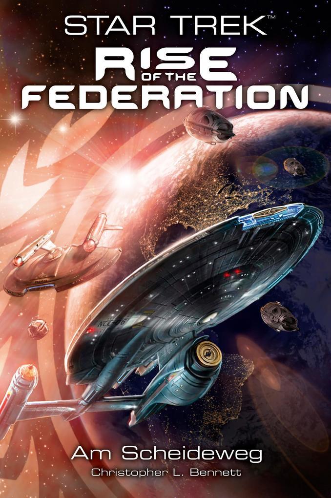 Star Trek - Rise of the Federation 1: Am Scheideweg als eBook