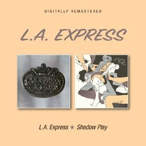 L.A.Express/Shadow Play