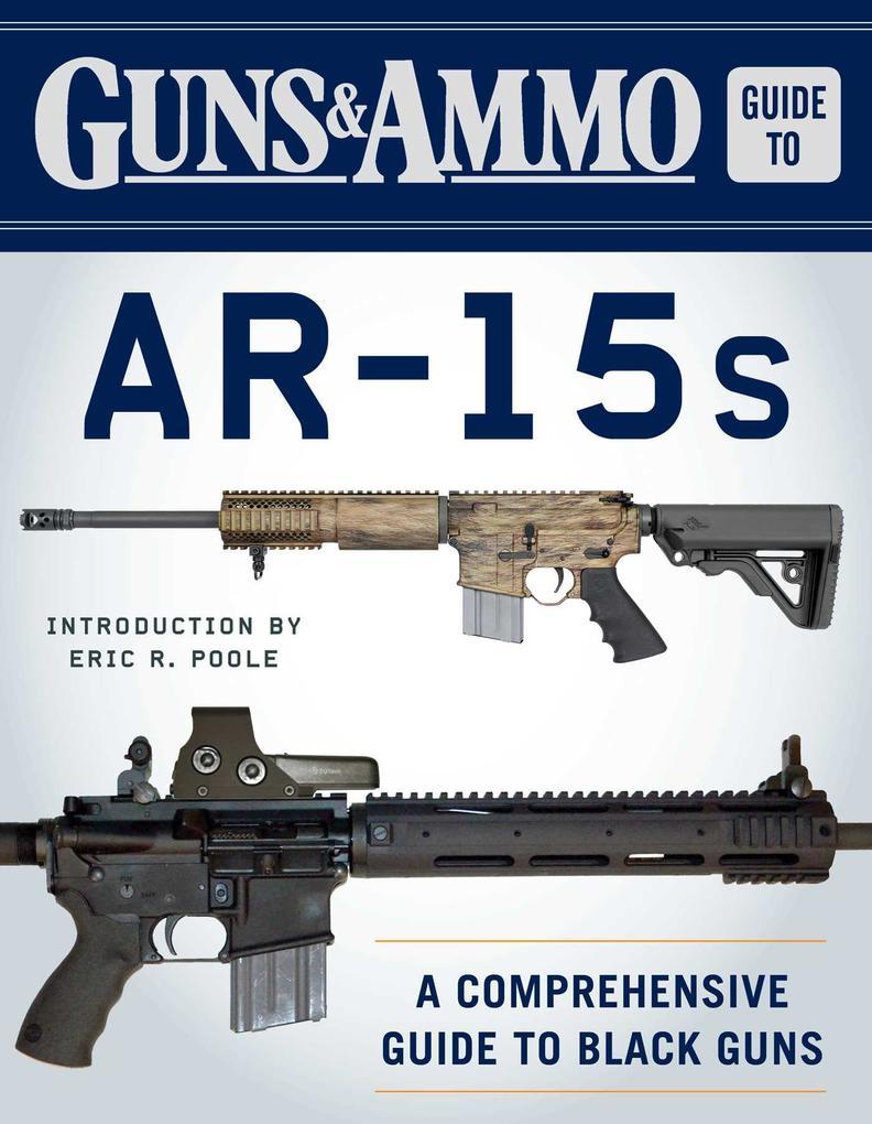 Guns & Ammo Guide to AR-15s als eBook epub