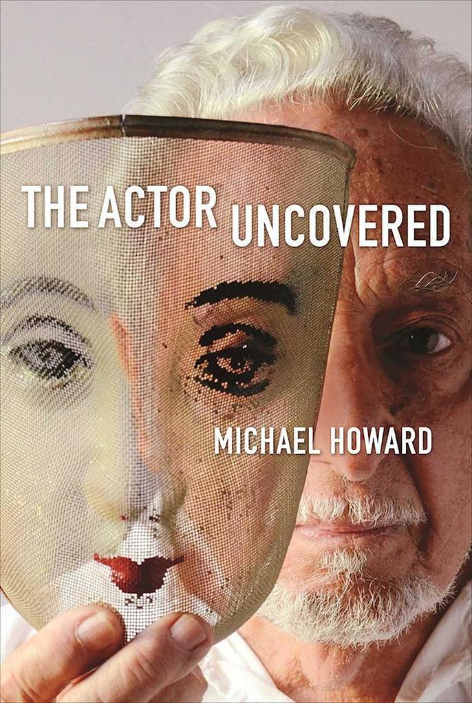 The Actor Uncovered als eBook Download von Mich...