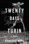 The Twenty Days of Turin: A Novel