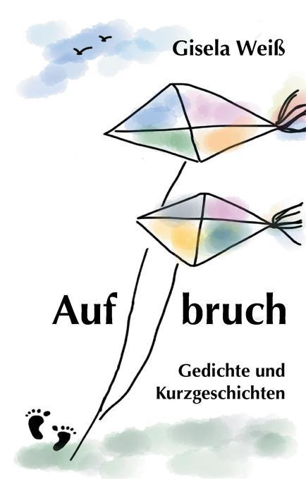 Aufbruch als Buch von Gisela Weiß