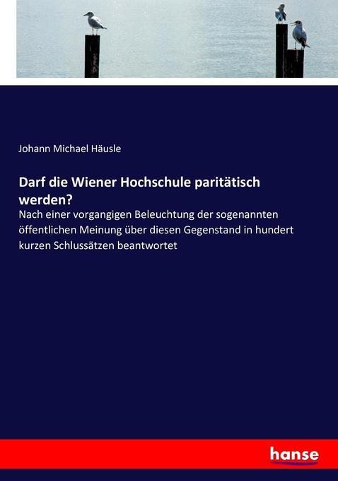 Darf die Wiener Hochschule paritätisch werden? ...