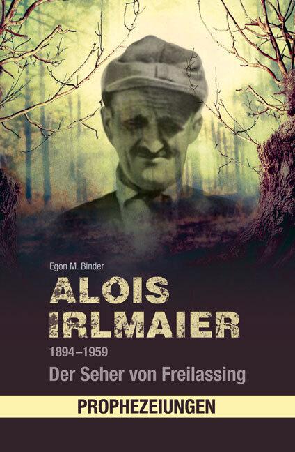 Alois Irlmaier 1894-1959 als Buch