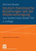 Deutsch-französische Beziehungen seit der Wiedervereinigung