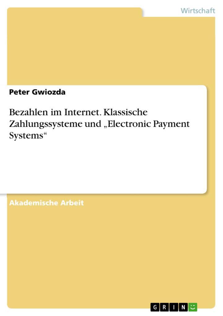 Bezahlen im Internet. Klassische Zahlungssystem...