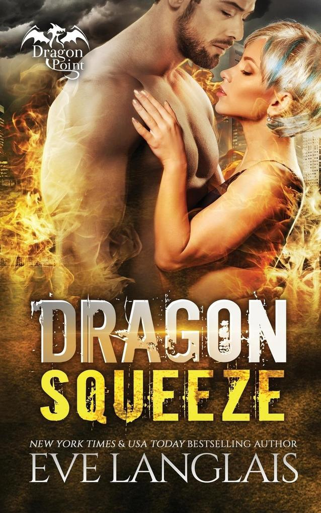 Dragon Squeeze als Buch von Eve Langlais