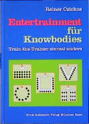 Entertrainment für Knowbodies